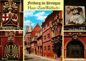 AK / Ansichtskarte Freiburg Breisgau Haus Zum Walfisch Relief Kaiser Maximilian I Kat. Freiburg im Breisgau