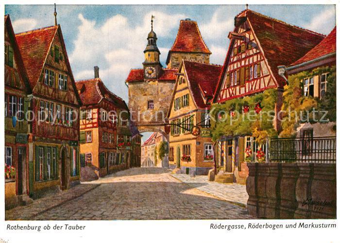 AK / Ansichtskarte Marschall Vinzenz Rothenburg Tauber Roedergasse Roederbogen Markusturm  Kat. Kuenstlerkarte