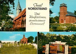 AK / Ansichtskarte Nordstrand Ev Kirche Roem kath Kirche Alt kath Kirche Gemeinsames Ehrenmal Kat. Nordstrand
