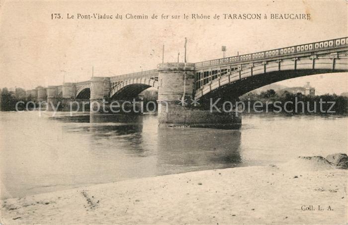 AK / Ansichtskarte Tarascon Pont Viaduc du Chemin de fer sur le Rhone de Tarascon a Beaucaire Kat. Tarascon