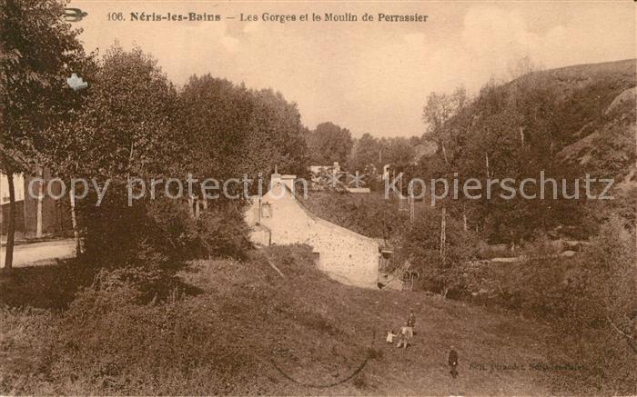 AK / Ansichtskarte Neris les Bains Les Gorges et le Moulin de Perrassier Kat. Neris les Bains