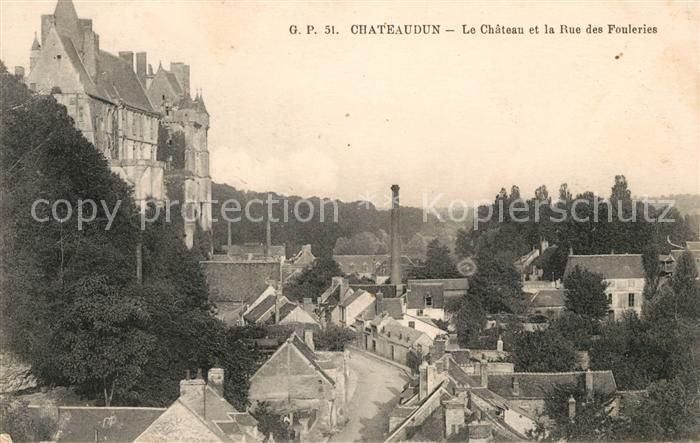 AK / Ansichtskarte Chateaudun Chateau et Rue de Fouleries Kat. Chateaudun