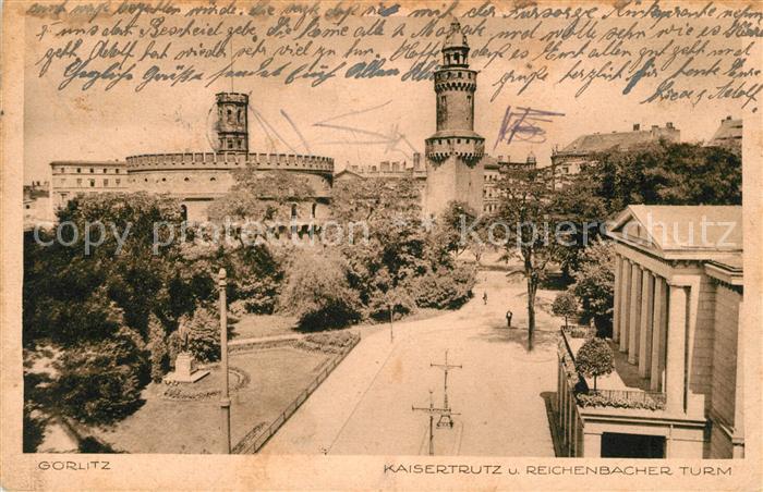 AK / Ansichtskarte Goerlitz Sachsen Kaisertrutz und Reichenbacher Turm Kat. Goerlitz