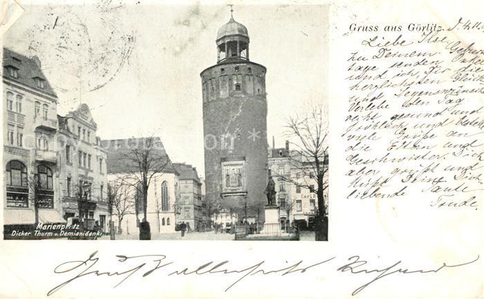 AK / Ansichtskarte Goerlitz Sachsen Marienplatz Dicker Turm Demianidenkmal Kat. Goerlitz