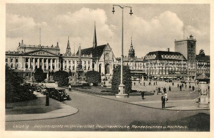 AK / Ansichtskarte Leipzig Augustusplatz Universitaet Paulinerkirche Mendebrunnen Hochhaus Kat. Leipzig