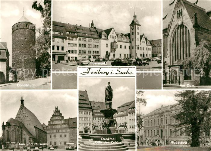 AK / Ansichtskarte Freiberg Sachsen Donatsturm Dom Obermarkt Museum Hauptpost Denkmal Otto der Reiche Kat. Freiberg
