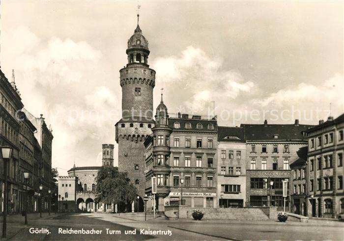 AK / Ansichtskarte Goerlitz Sachsen Reichenbacher Turm und Kaisertrutz Kat. Goerlitz