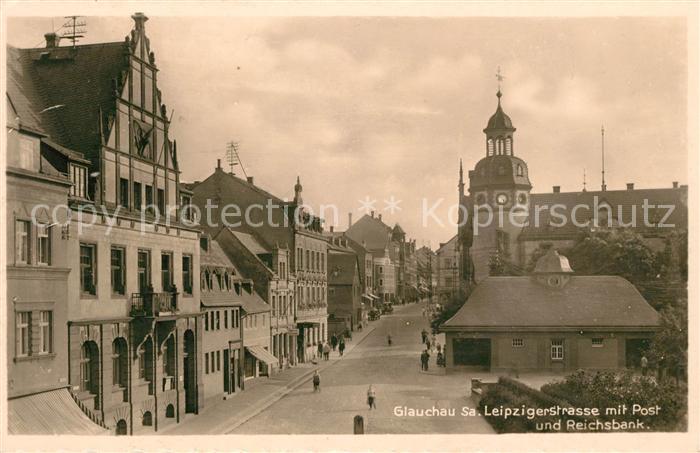 AK / Ansichtskarte Glauchau Leipzigerstrasse mit Post und Reichsbank Kat. Glauchau