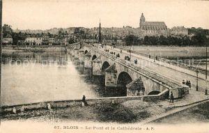 AK / Ansichtskarte Blois Loir et Cher Pont et cathedrale Kat. Blois