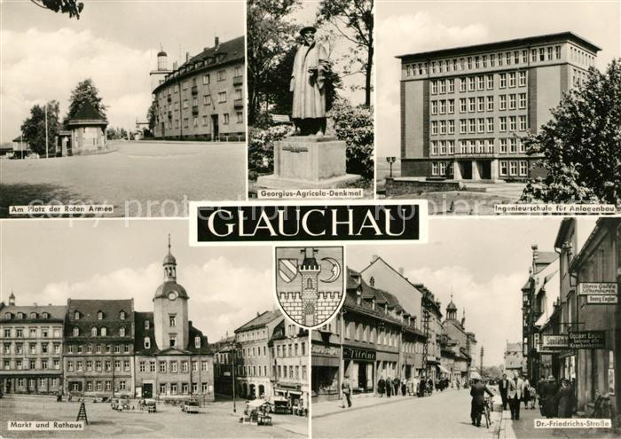 AK / Ansichtskarte Glauchau Platz der Roten Armee Georgius Agricola Denkmal Ingenieurschule Markt Rathaus Dr Friedrichs Strasse Kat. Glauchau