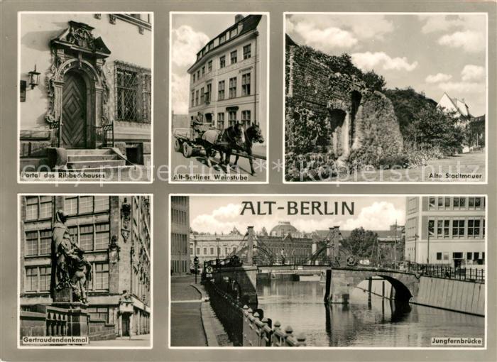 AK / Ansichtskarte Berlin Ribbeckhaus Portal Alt Berliner Weinstube Alte Stadtmauer Getraudendenkmal Jungfernbruecke Kat. Berlin