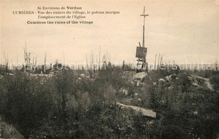 AK / Ansichtskarte Cumieres Vue des ruines du vllage le poteau marque l'emplacement de Eglise Kat. Cumieres