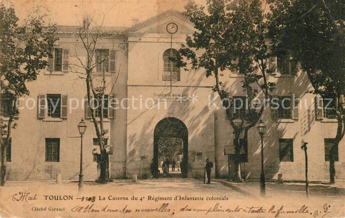 AK / Ansichtskarte Toulon Var La Caserne du 4e Regiment d Infanterie coloniale Kat. Toulon