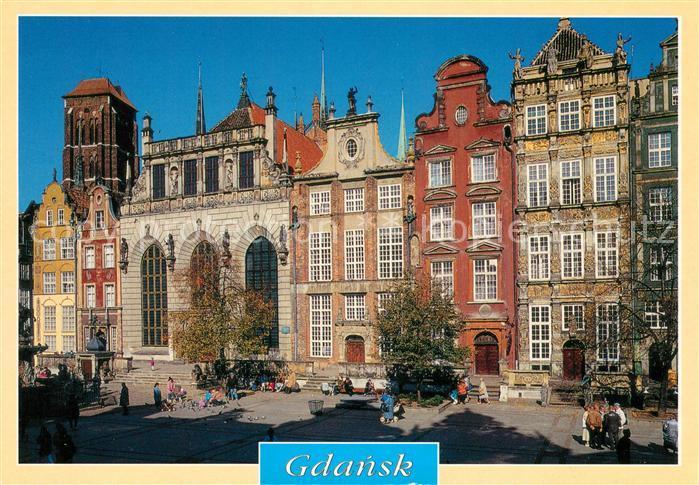 AK / Ansichtskarte Gdansk Artushof Goldenes Haus Kat. Gdansk