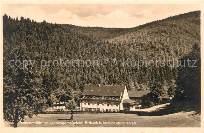 AK / Ansichtskarte Erlbach Vogtland Tannenmuehle Kat. Erlbach Vogtland