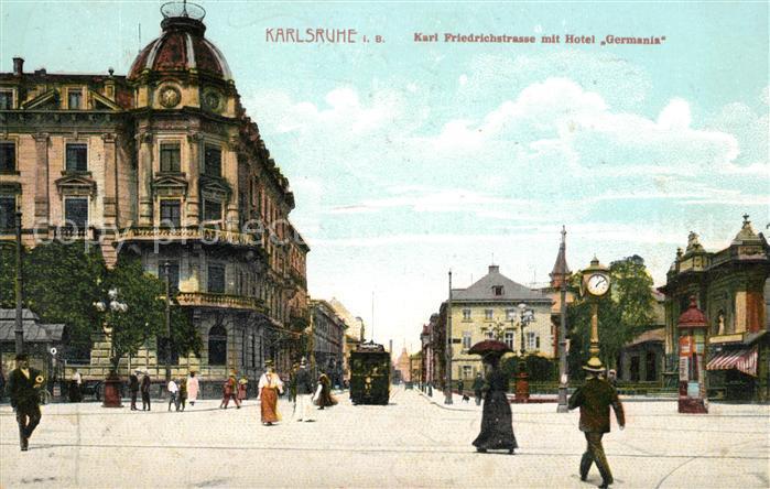 AK / Ansichtskarte Karlsruhe Baden Karl Friedrichstrasse mit Hotel Germania Strassenbahn