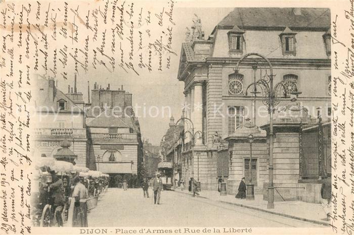 AK / Ansichtskarte Dijon Cote d Or Place Armes Rue de la Liberte Kat. Dijon