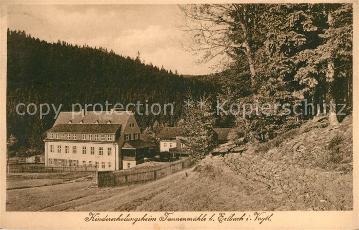 AK / Ansichtskarte Erlbach Vogtland Kindererholungsheim Tannenmuehle Kat. Erlbach Vogtland