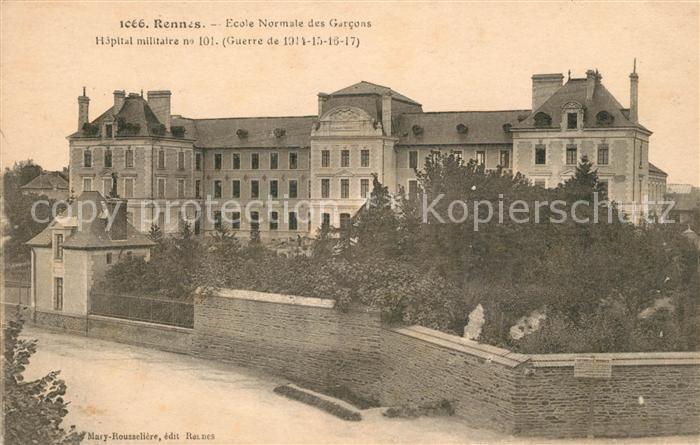 AK / Ansichtskarte Rennes Ecole Normale des Garcons Hopital militaire No 101 Grande Guerre Kat. Rennes