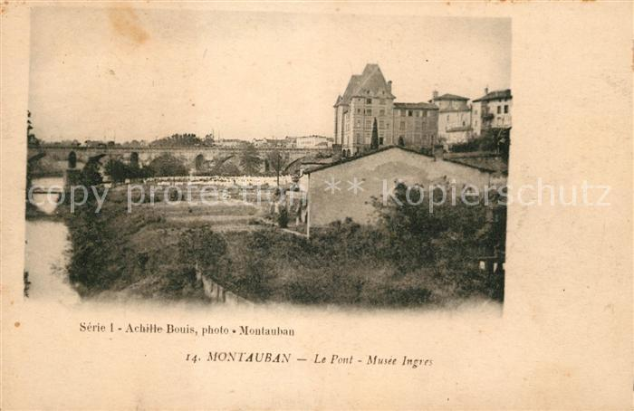 AK / Ansichtskarte Montauban Le Pont Musee Ingres Kat. Montauban
