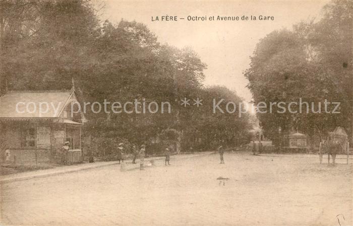 AK / Ansichtskarte La Fere Aisne Octroi et Avenue de la Gare Kat. La Fere