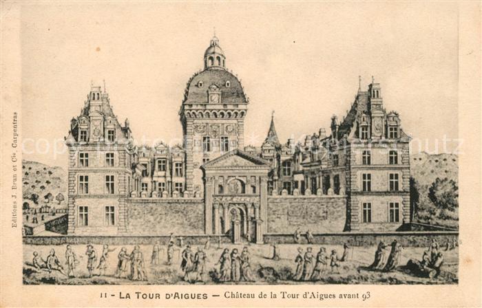 AK / Ansichtskarte La Tour d Aigues Chateau de la La Tour d Aigues Kat. La Tour d Aigues