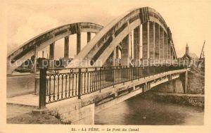 AK / Ansichtskarte La Fere Aisne Le Pont du Canal Kat. La Fere