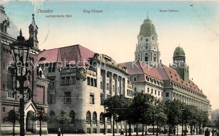 AK / Ansichtskarte Dresden Landstaendische Bank Ringstrasse Neues Rathaus Kat. Dresden Elbe