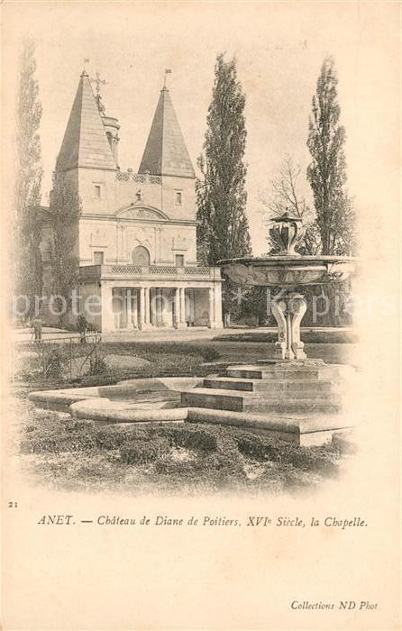 AK / Ansichtskarte Anet Chateau de Diane de Poitiers La Chapelle Kat. Anet