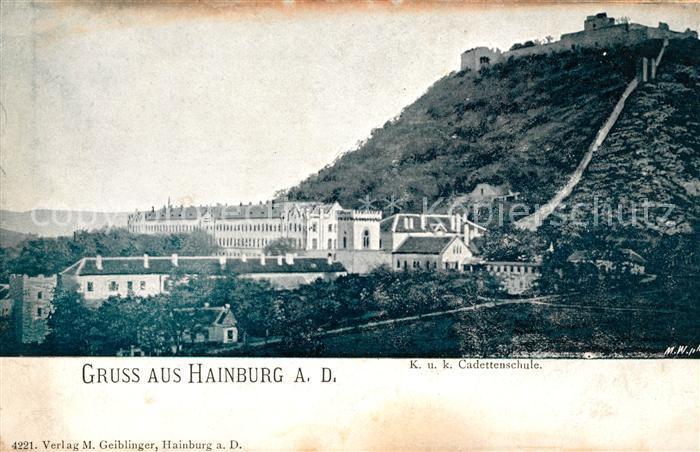 AK / Ansichtskarte Hainburg Donau K. und K. Cadettenschule  Kat. Hainburg a.d.Donau