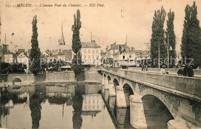 AK / Ansichtskarte Melun Seine et Marne Ancien Pont du Chatelet Kat. Melun