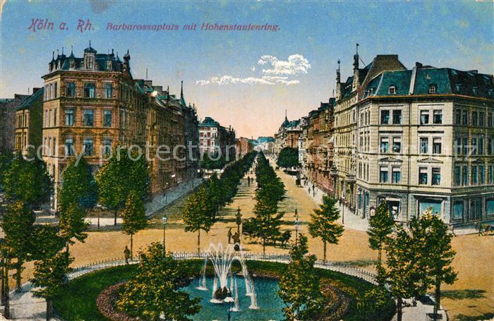 AK / Ansichtskarte Koeln Rhein Barbarossaplatz mit Hohenstaufenring Kat. Koeln