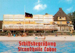 AK / Ansichtskarte Laboe Schiffsbegruessung Strandhalle Laboe Kat. Laboe