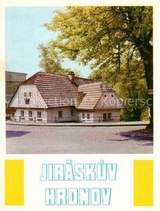 AK / Ansichtskarte Hronov Jiraskuv Hronov Rodny Domek M. A. Jiraska Kat. Hronow