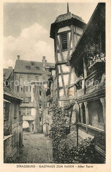 AK / Ansichtskarte Strassburg Elsass Gasthaus zum Raben Alter Turm Kat. Strasbourg