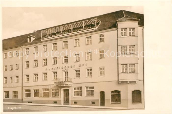 AK / Ansichtskarte Bayreuth Hotel Bayerischer Hof Kat. Bayreuth