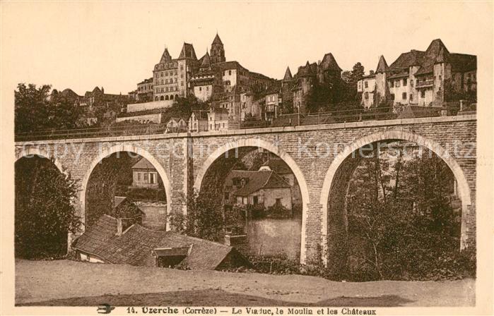 AK / Ansichtskarte Uzerche Le Viaduc le Moulin et les Chateaux Kat. Uzerche