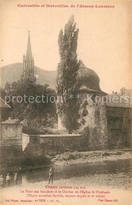 AK / Ansichtskarte Thann Haut Rhin Elsass tour des Sorcieres et Clocher de l`Eglise Kat. Thann