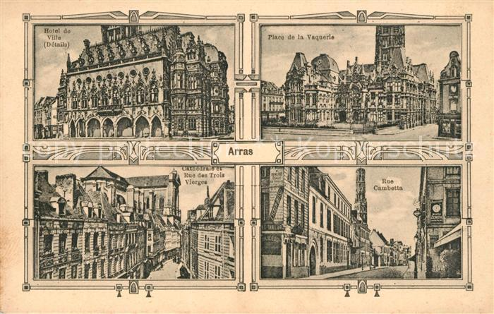 AK / Ansichtskarte Arras Pas de Calais Hotel de Ville Place de la Vaquerie Rue Cambetta Cathedrale Rue des Trois Vierges Kat. Arras