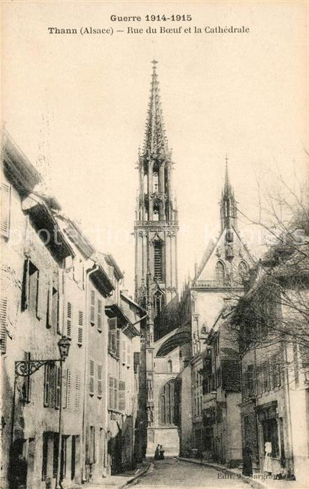 AK / Ansichtskarte Thann Haut Rhin Elsass Rue du Boeuf et la Cathedrale Guerre Mondiale 1914 1915 Kat. Thann