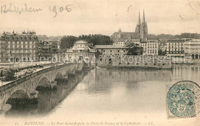 Bayonne Pyrenees Atlantiques Le Paul Saint Esprit la Porte de France et la Cathedrale Kat. Bayonne