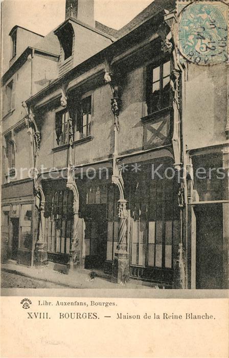 AK / Ansichtskarte Bourges Maison de la Reine Blanche Kat. Bourges