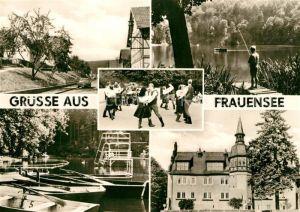 AK / Ansichtskarte Frauensee Teilansichten Angeln Folklore Bootsliegeplatz Kat. Frauensee