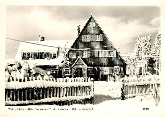 AK / Ansichtskarte Altenberg Dippoldiswalde Waldschaenke Altes Raupennest Winter Kat. Altenberg
