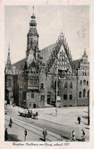 AK / Ansichtskarte Breslau Niederschlesien Rathaus am Ring Kat. Wroclaw