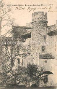 AK / Ansichtskarte Sain Bel Tour de l ancien Chateau Fort Kat. Sain Bel