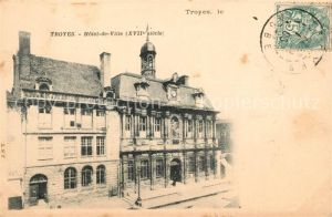 AK / Ansichtskarte Troyes Aube Hotel de Ville XVII siecle Kat. Troyes