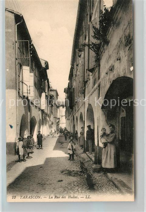 AK / Ansichtskarte Tarascon Bouches du Rhone Rue des Halles