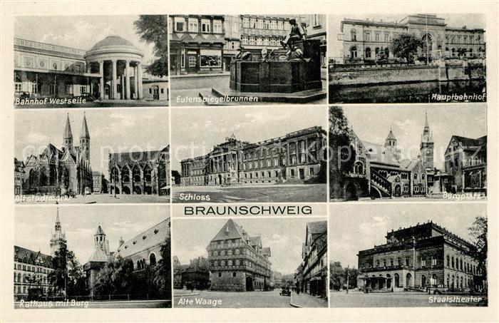 AK / Ansichtskarte Braunschweig Bahnhof Westseite Eulenspiegelbrunnen Hauptbahnhof Altstadtmarkt Schloss Burgplatz Rathaus Alte Waage Staatstheater Kat. Braunschweig