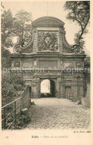 AK / Ansichtskarte Lille Nord Porte de la Citadelle Kat. Lille